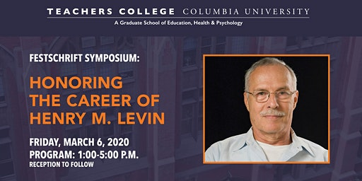 Festchrift Symposium: Honoring the Career of Henry M. Levin