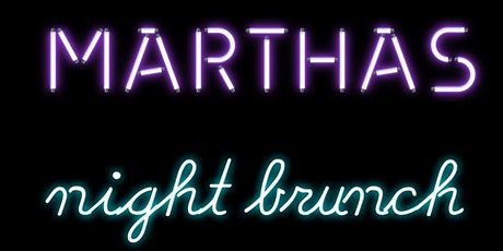 Martha's Night Brunch - COVID SAFE BRUNCH FOOD AT NIGHT tickets