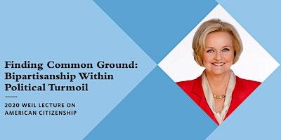 Claire McCaskill, US Senator: 2020 Weil Lecture on American Citizenship