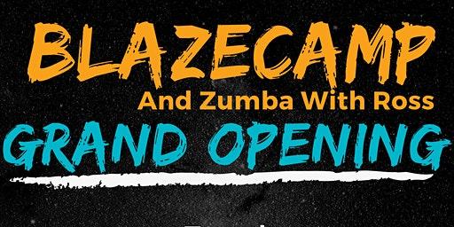 Blazecamp and zumba with Ross Grand Opening