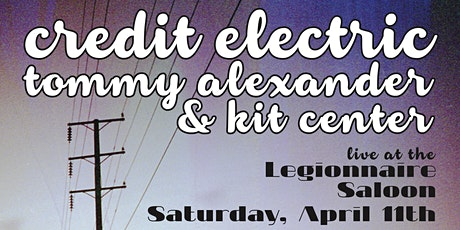Credit Electric, Tommy Alexander, & Kit Center  tickets