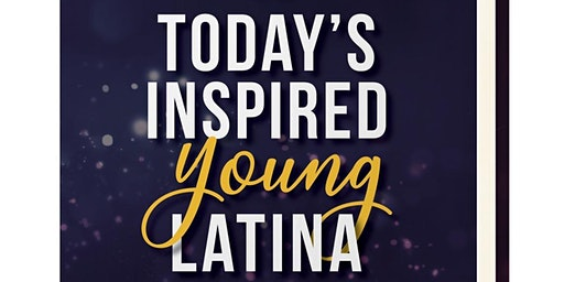 Today's Inspired Young Latina Vol. II Official Book Launch