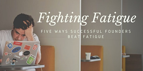 Founders Fighting Fatigue tickets