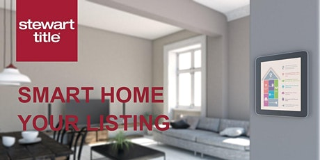 Stewart Title School of Real Estate:  Smart Home Your Listing tickets