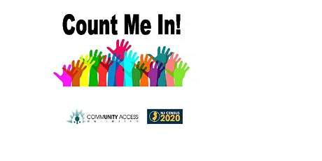 """Count Me In!"" 2020 Census Event - March 14, 2020 tickets"