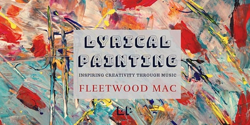 Lyrical Painting: Fleetwood Mac Edition