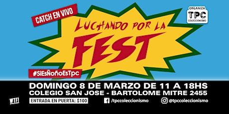 Luchando por La Fest entradas