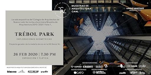 Muestras de Arquitectura CANL: TRÉBOL PARK. Exploraciones Geométricas.