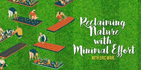 Reclaiming Nature with Minimal Effort tickets