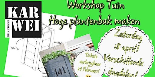 Workshop Tuin Hoge Plantenbak Maken