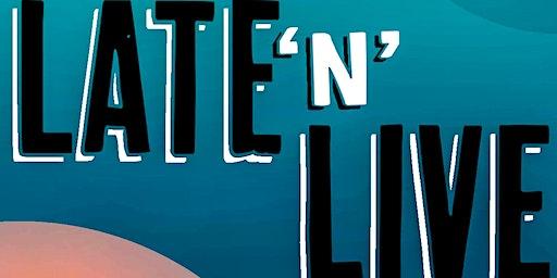 Late 'N' Live