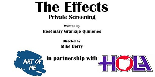 Private Screening, The Effects (Art of Me Productions & HOLA Ohio)