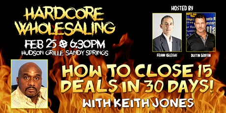 How to Close 15 Deals in 30 Days at Hardcore Wholesaling Event tickets