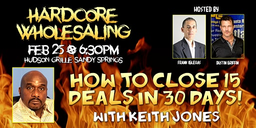How to Close 15 Deals in 30 Days at Hardcore Wholesaling Event