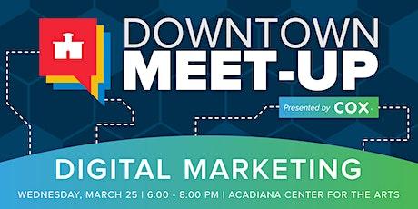 Downtown Meet-Up: Digital Marketing tickets
