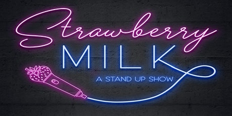 Strawberry Milk: A Stand Up Show tickets
