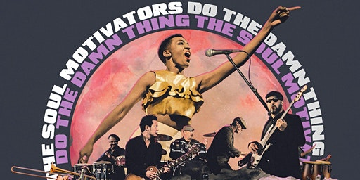 The Soul Motivators - Do The Damn Thing Tour