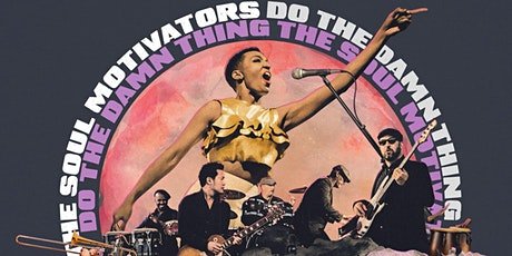 The Soul Motivators - Do The Damn Thing Tour tickets