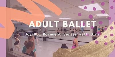 JoyFULL Movement: ADULT BALLET