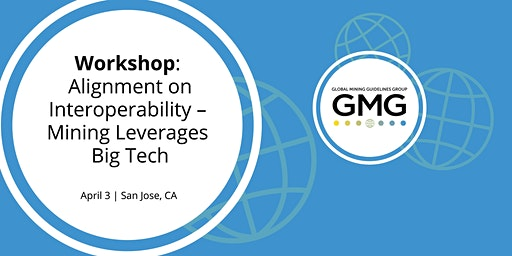 GMG Workshop: Alignment on Interoperability – Mining Leverages Big Tech