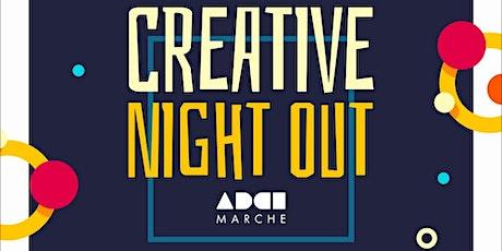 CREATIVE NIGHT OUT biglietti