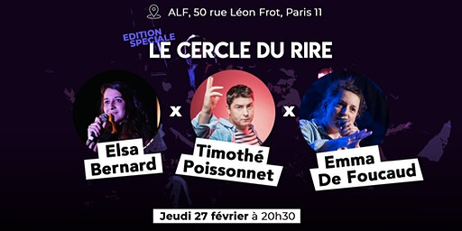 Le cercle du rire - Timothé Poissonnet / Elsa Bernard / Emma De Foucaud