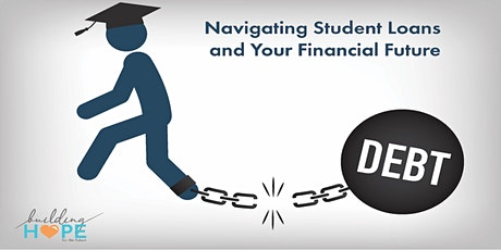 Navigating Student Loans and your Financial Future tickets