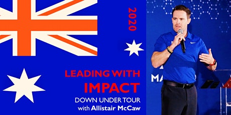 LEADING WITH IMPACT Down Under Tour with Allistair McCaw tickets
