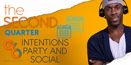 The 2nd Quarter: Intentions Party and Social tickets