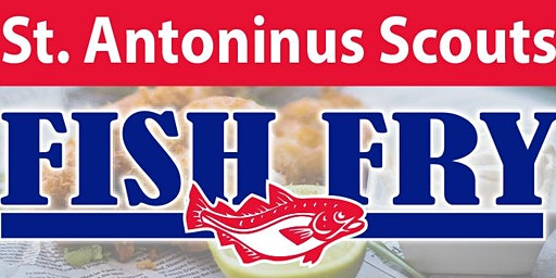 2020 St. Antoninus Scouting Fish Fry