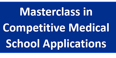 Masterclass in Competitive Medical School Applications tickets