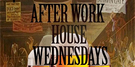 Veterans Of House Presents After Work House Wednesdays tickets
