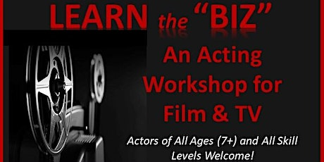"""Learn the """"Biz"""" - An Acting Workshop for Film & TV tickets"""