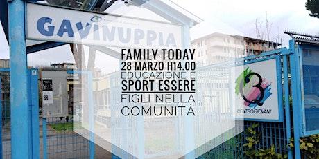 Family ToDay: educazione e sport, essere figli nella  comunità biglietti
