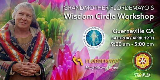 Grandmother Flordemayo's Prayer  and Wisdom Circle