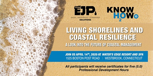 Living Shorelines and Coastal Resilience Conference - Westbrook, Connecticut