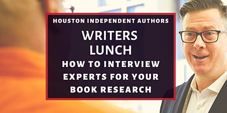 Writers Lunch: How to Interview Experts for your Book Research tickets