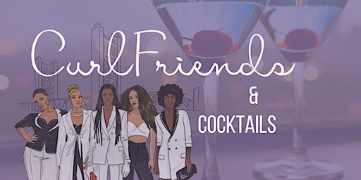 Curlfriends & Cocktails