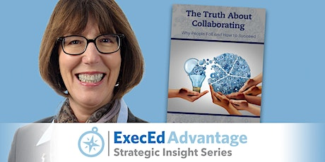 The Truth About Collaborating: Why People Fail and How To Succeed tickets
