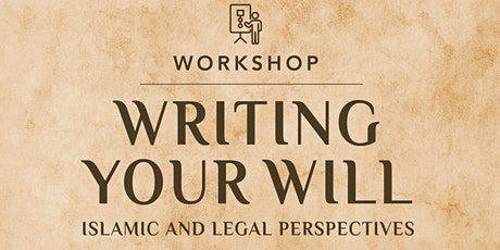 Writing Your Will: Islamic & Legal Perspectives tickets