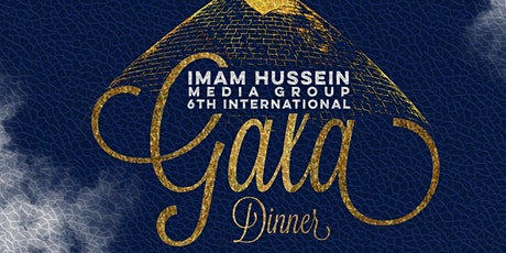 Imam Hussein TV 6th International Gala Dinner tickets