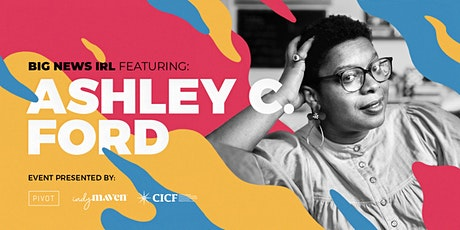 POSTPONED: Big News IRL: A Night with Ashley C. Ford tickets