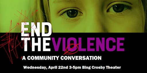 End the Violence: a Community Conversation