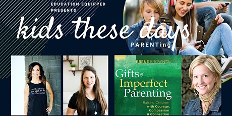 Kids These Days: The Gifts of Imperfect Parenting by Brene Brown tickets