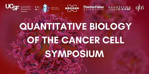 Quantitative Biology of the Cancer Cell Symposium