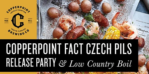 Copperpoint Fact Czech Pils Release Party & Low Country Boil
