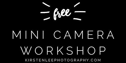 Free Mini Camera Workshop