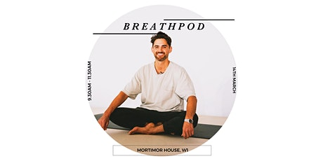 Breathpod: TRANSFORM at Mortimer House, London tickets