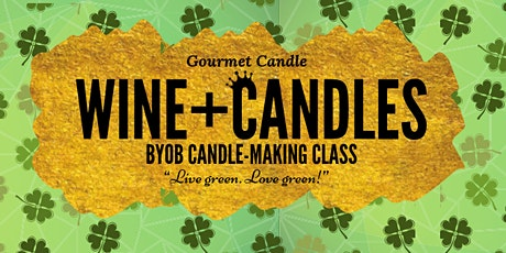 "Wine + Candles: ""Love Green"" BYOB Candle-Making Class tickets"