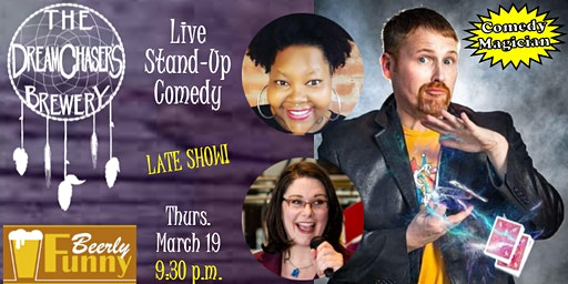 DreamChaser's Comedy Night - 9:30 p.m. - A Beerly Funny Production